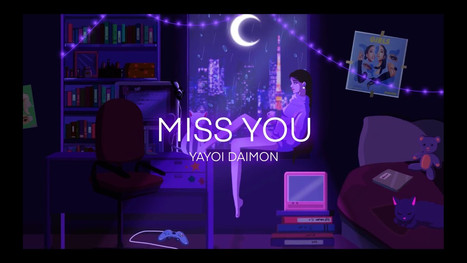 Animated Lyric Video for Yayoi  Daimon's new single ''Miss You'', 2020