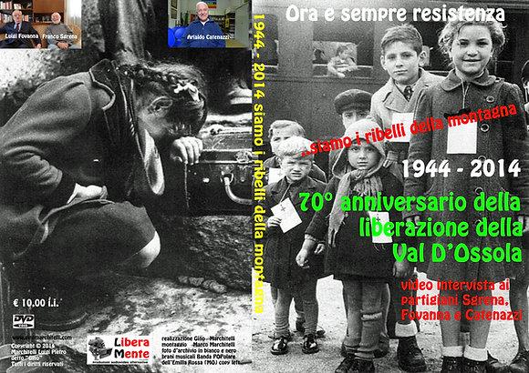 DVD siamo i ribelli della montagna - Val D'Ossola