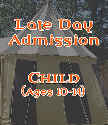 Late Arrival Ticket- Child (Ages 10-14)