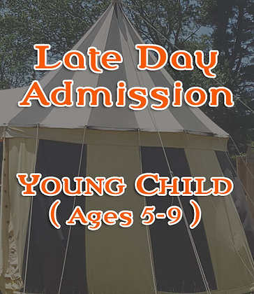 Late Arrival Ticket- Young Child (Ages 5-9)