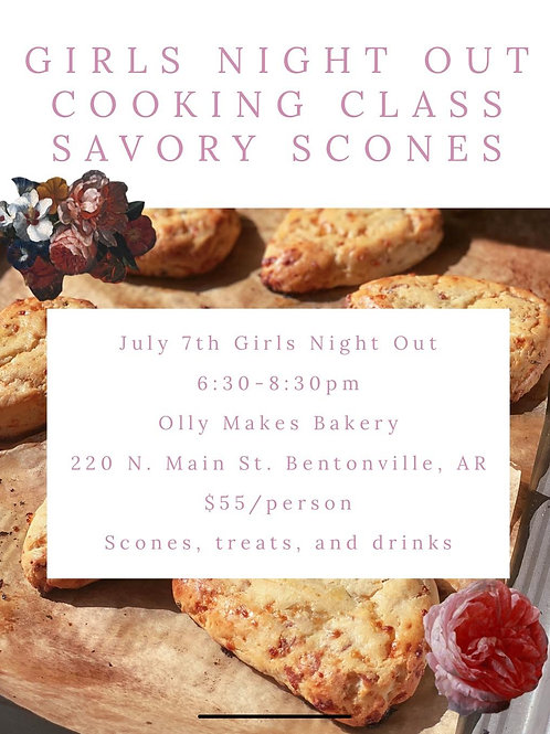 7.7.21 Girls Night Out Cooking Class- Savory Scones