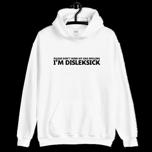 I'M DISLEKSICK - Dyslexia Unisex Hoodie