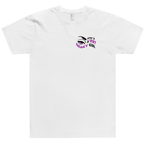 She's a VERY FREAKY GIRL - Women's T-Shirt