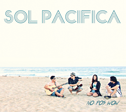 No Pos Wow- EP, Sol Pacifica CD