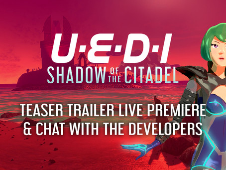 UEDI: Shadow of the Citadel Premieres on YouTube!
