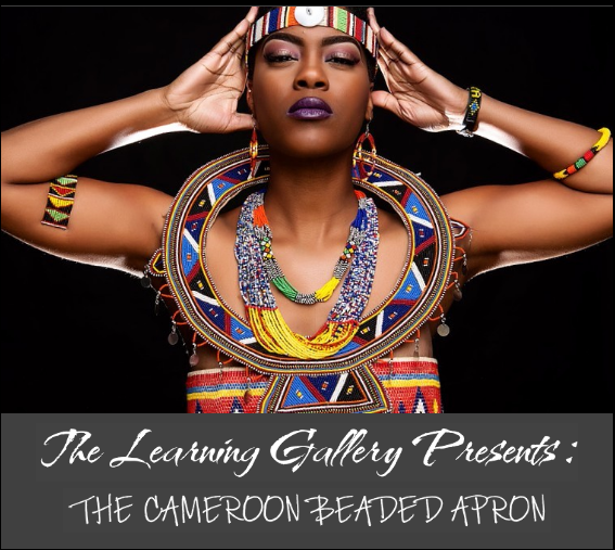 The Learning Gallery Presents: The Cameroon Beaded Apron