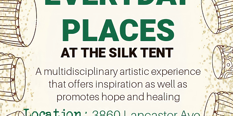EVERYDAY PLACES at The Silk Tent