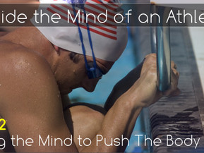 Inside the Mind of an Athlete: Using the Mind to Push the Body.