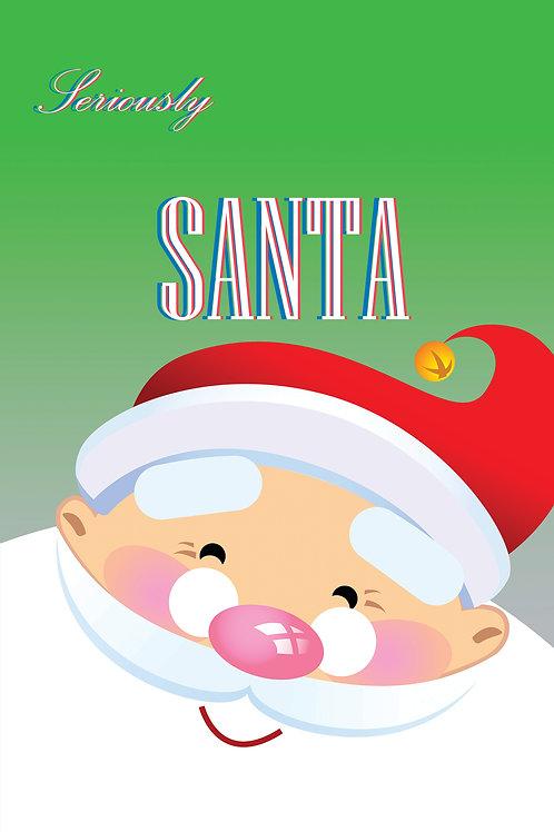 Seriously Santa Claus