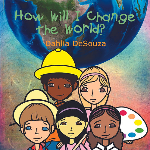 How Will I Change the World?
