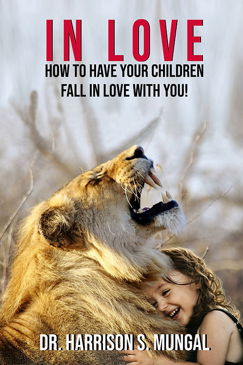 In Love: How to Have Your Children Fall in Love With You!