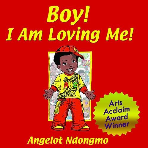 Boy! I Am Loving Me!