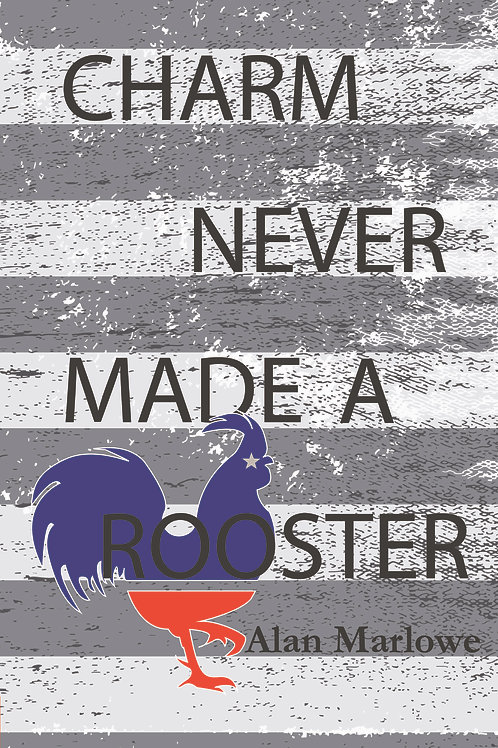 Charm Never Made a Rooster