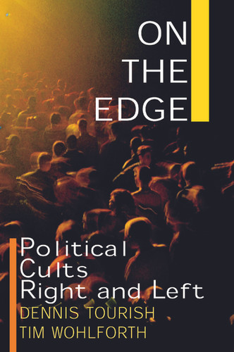 On The Edge: Political Cults Right & Left