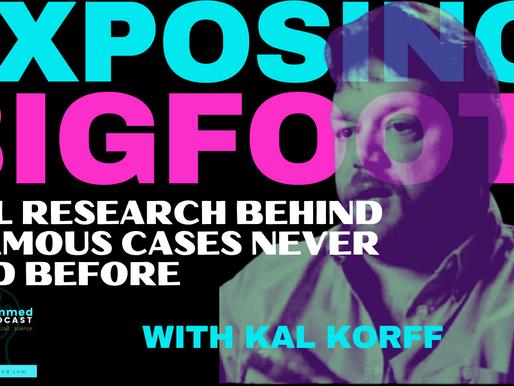 Exposing Bigfoot With Investigative Journalist Kal Korff