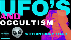 UFOs & Occultism with Anthony Tyler