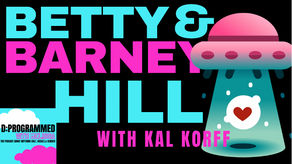The Truth About The Betty & Barney Hill Abduction with Original Roswell Researcher Kal Korff