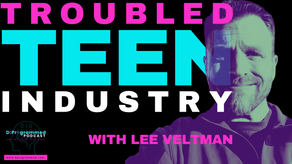 Troubled Teen Industry with Lee Veltman