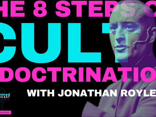 The Eight Steps Of Cult Indoctrination with Stage Hypnotist Jonathan Royle