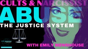 Cults & Narcissists Abuse The Justice System with Emily Menshouse