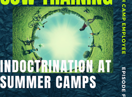 SJW Indoctrination At Summer Camps with Former Employee