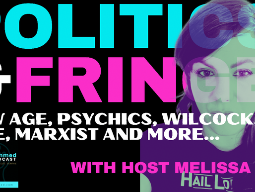 Politics & Fringe: New Age, Psychics, Marxists, Icke, Wilcock & Elections