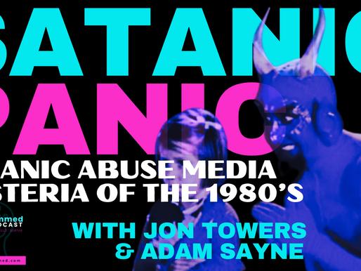 Satanic Panic with Jon Towers & Adam Sayne