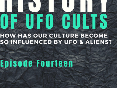History Of UFO Cults: How Our Culture Has Become Influenced By UFO & Aliens with Dean Bertram