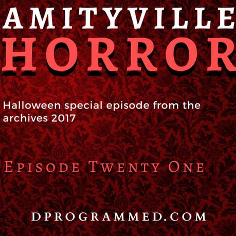 Ep:21 The Amityville Horror Halloween 2020 Series