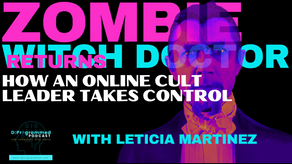 Zombie Witch Doctor Returns: How an online cult leader gains power & control