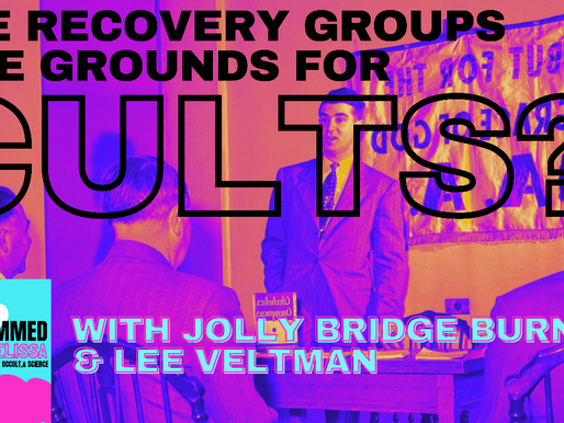 Are Recovery Groups Ripe Grounds for Cults? With Jolly Bridge Burner & Lee Veltman