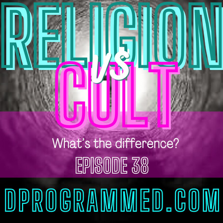 Ep:38 Religion VS Cult: What's The Difference? With author Anthony Tyler