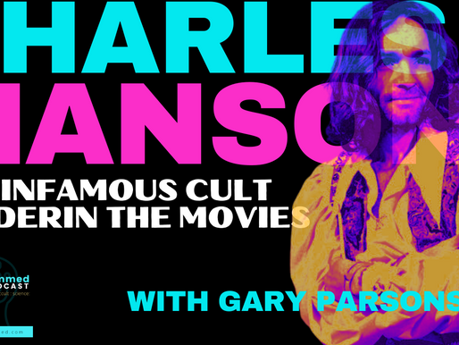 Charles Manson in the Movies with Gary Parsons of Thelema Films.