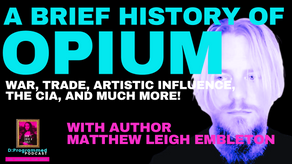 A Brief History Of Opium with Author Matthew Leigh-Embleton