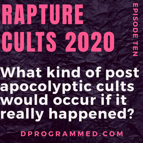 Ep:10 The Rapture, What Cults Would Occur From A Apocolyptic Event & More With Jerry Cthulhu