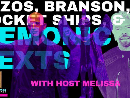 Bezos, Branson, Rocket Ships & Demonic Texts