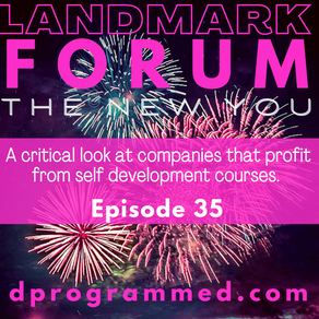Ep35: Landmark Forum, a critical look at companies that profit from self development
