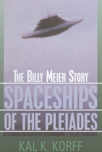 The Billy Meier Story: Spaceships Of The Pleiades