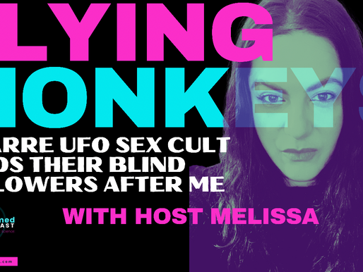 Flying Monkeys: UFO Sex Cult Sends Them After The Podcast