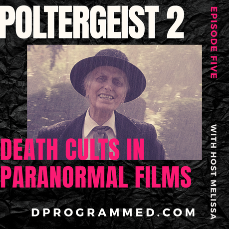 Poltergeist 2: Death Cults in Paranormal Films