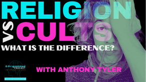 Religion VS Cult: What's The Difference? With Author Anthony Tyler