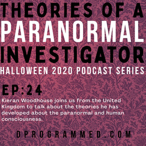 Ep:24 Theories of a Paranormal Investigator with Kieran Woodhouse Halloween 2020 Show