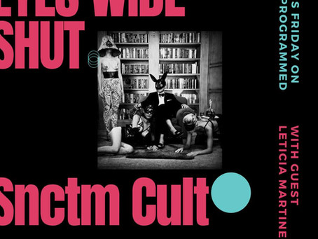 Ep:2 Snctm Cult L.A, Eyes Wide Shut with Leticia Martinez