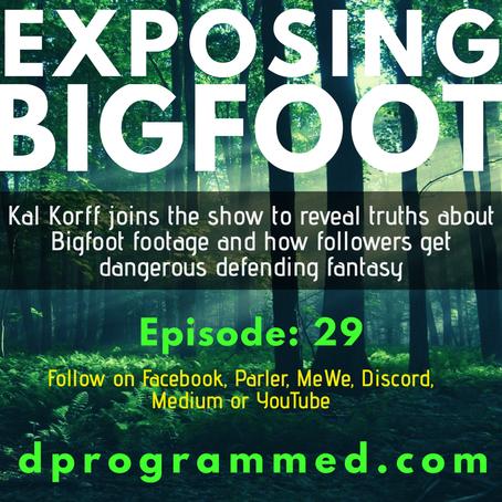 Ep 29: Exposing Bigfoot With Investigative Journalist Kal Korff