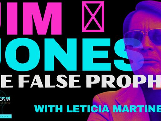 JIM JONES: The False Prophet & Cult Leader with Leticia Martinez