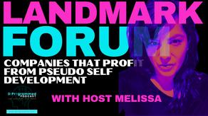 Landmark Forum, A Critical Look At Companies That Profit From Self Development