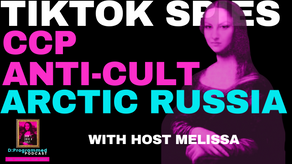 TIKTOK is A Trojan Horse/ CCP Anti Cult / Russia Moves On The Arctic