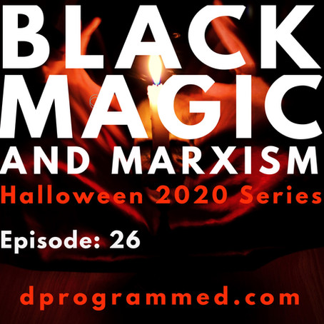 Ep 25: Black Magic & Marxism with Ryan Gable