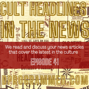 Ep:41 Cult Headlines In the News: Mennonite Mafia, Targeted Individuals, Armie Hammer and more...
