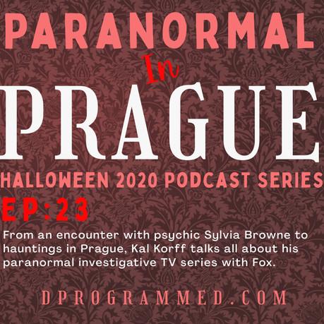 Ep:23 Paranormal In Prague With Kal Korff